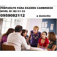 PREPARACION EXAMEN CAMBRIDGE B1 B2 C1 C2 AUDIOS SIMULACIONES DE EXAMEN $10 LA HORA 0959082112